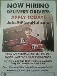 now hiring delivery drivers apply today www jobsatpizzahut com