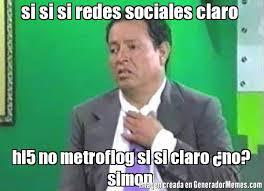 Hi5 Meme - si si si redes sociales claro hi5 no metroflog si si claro no