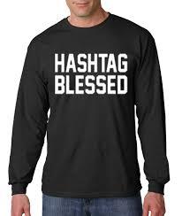 Blessed Meme - new way 395 unisex long sleeve t shirt hashtag blessed meme kanye