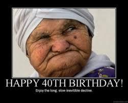 Funny 40th Birthday Memes - 40 days jolene s life in focus