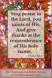 song of praise and thanksgiving 25 thanksgiving bible verses daily bouquets
