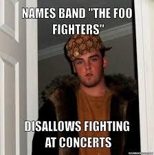 Foo Fighters Meme - scumbag steve meme generator scumbag steve