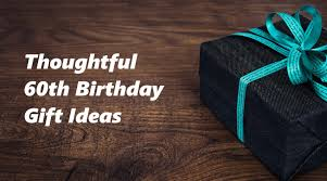 60 birthday gifts 60th birthday gift ideas to stun and amaze noble portrait
