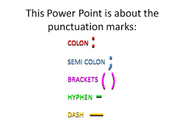 punctuation explained semi colon colon hyphen dash brackets