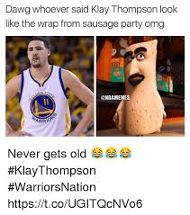 Food St Memes - dawg whoever said klay thompson look like the wrap from sausage