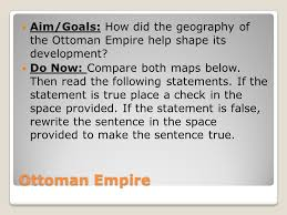 Geography Of The Ottoman Empire by Ottoman Empire Aim Goals How Did The Geography Of The Ottoman