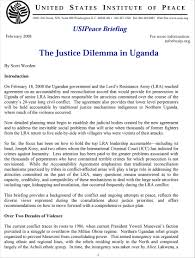 the justice dilemma in uganda united states institute of peace