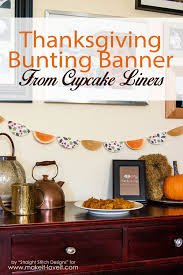 cupcake decorations for thanksgiving thanksgiving bunting banner from cupcake liners make it and