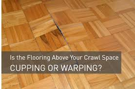is the flooring above your crawl space cupping or warping