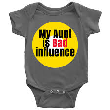 Bad Influence My Aunt Is Bad Influence Baby Onesie U2013 Convergent Shoppe