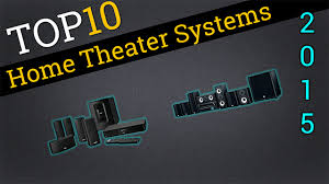 The Top 10 Home Must by Top Ten Home Theater Systems 2015 Compare The Best Home Theater