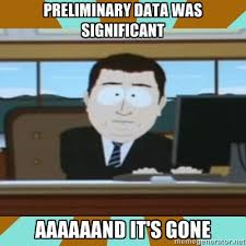 And Its Gone Meme - preliminary data was significant and its gone meme the lovestats