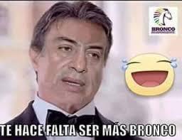 Bronco Meme - memes del bronco jaime rodriguez broncomanía neostuff