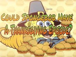 could spongebob a thanksgiving episode spongebob squarepants