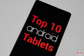 best android tablet 2014 top 10 best android tablets buyers guide june 2014 edition 7 27
