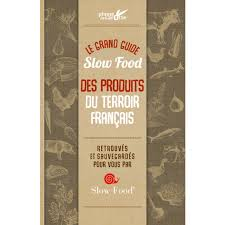 cuisine du terroir fran軋is grand guide food des produits du terroir français on s engage