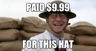Hat Meme - paid 9 99 for this hat tf2 buyer quickmeme