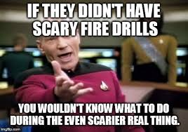 Fire Drill Meme - i hate fire drills imgflip