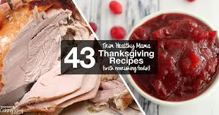 43 trim healthy thanksgiving recipes with nourishing foods