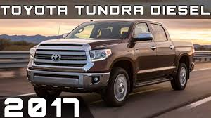toyota tundra cer top 2017 toyota tundra diesel review