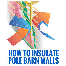 how to insulate pole barn walls