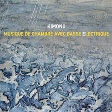 musique de chambre kimono musique de chambre avec basse électrique écoute