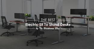 Sit Stand Office Desk The Best Electric Sit To Stand Desks For 2018