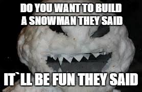 Do You Want To Build A Snowman Meme - doctor who snowman memes imgflip