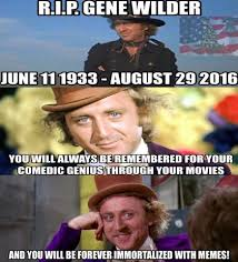 Gene Meme - rip what is your favorite gene wilder meme imgur
