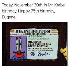 Mr Krabs Meme - dopl3r com memes today november 30th is mr krabs birthday