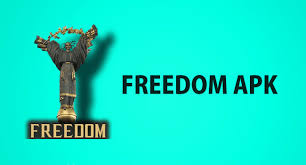 freedem apk freedom apk free version for android device