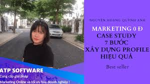 Case study Marketing 0đ 7 hÆ°á ›ng x¢y dá ±ng kªnh profile