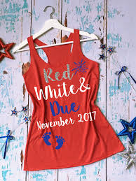 Halloween Shirts For Pregnant Women by Red White And Due Pregnancy Shirt 4th Of July Pregnancy Tank