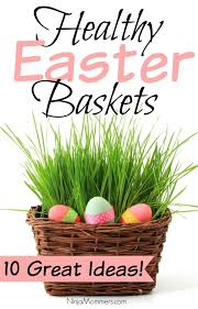 healthy easter baskets healthy easter basket ideas 10 great ideas for this easter
