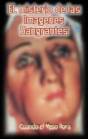 imágenes religiosas que lloran sangre el misterio de las imágenes sangrantes
