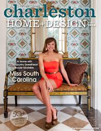 Home And Design Show In Charleston Sc by Charleston Home And Design Magazine Issuu