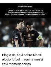Memes Sobre Messi - 25 best memes about xavi xavi memes