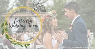 wedding show fullerton wedding show tickets sun feb 18 2018 at 12 00 pm