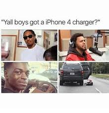 Iphone 4 Meme - yall boys got a iphone 4 charger funny meme on me me