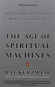 the age of spiritual machines when computers exceed human