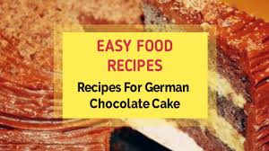 recipes for german chocolate cake youtube