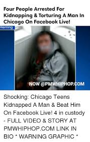 Chicago Memes Facebook - four people arrested for kidnapping torturing a man in chicago on