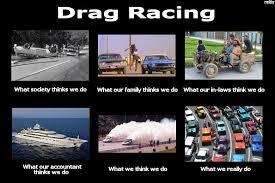 Drag Racing Meme - drag racing funny google search cars pinterest racing
