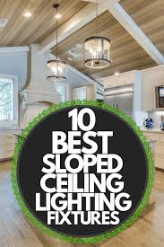 what is the best lighting for a sloped ceiling 10 best sloped ceiling recessed lighting fixtures home