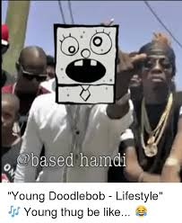 Doodle Bob Meme - 25 best memes about doodlebob young thug thug be like and