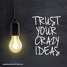trust your ideas inspirationalquotesforlife com