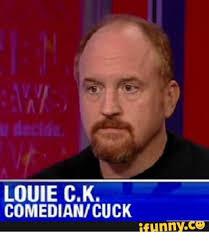 Louis Ck Meme - louie ck comediancuck ifunnyco louie meme on me me