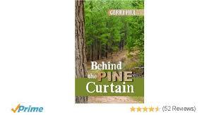 Volumes Behind The Curtain Behind The Pine Curtain Gerri Hill 9781594930577 Amazon Com Books