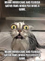 Gator Meme - miami hurricane and florida gator fans when fsu wins a game miami