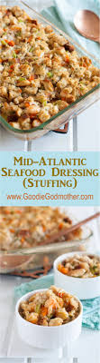 mid atlantic seafood dressing goodie godmother a